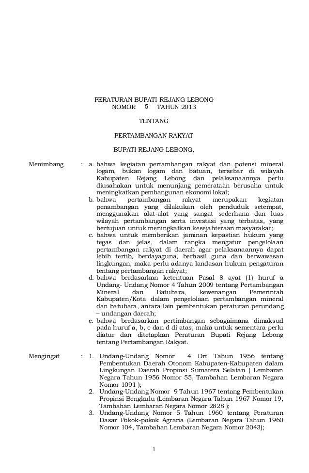 1 PERATURAN BUPATI REJANG LEBONG NOMOR TAHUN 2013 TENTANG PERTAMBANGAN RAKYAT BUPATI REJANG LEBONG, Menimbang : a. bahwa k...