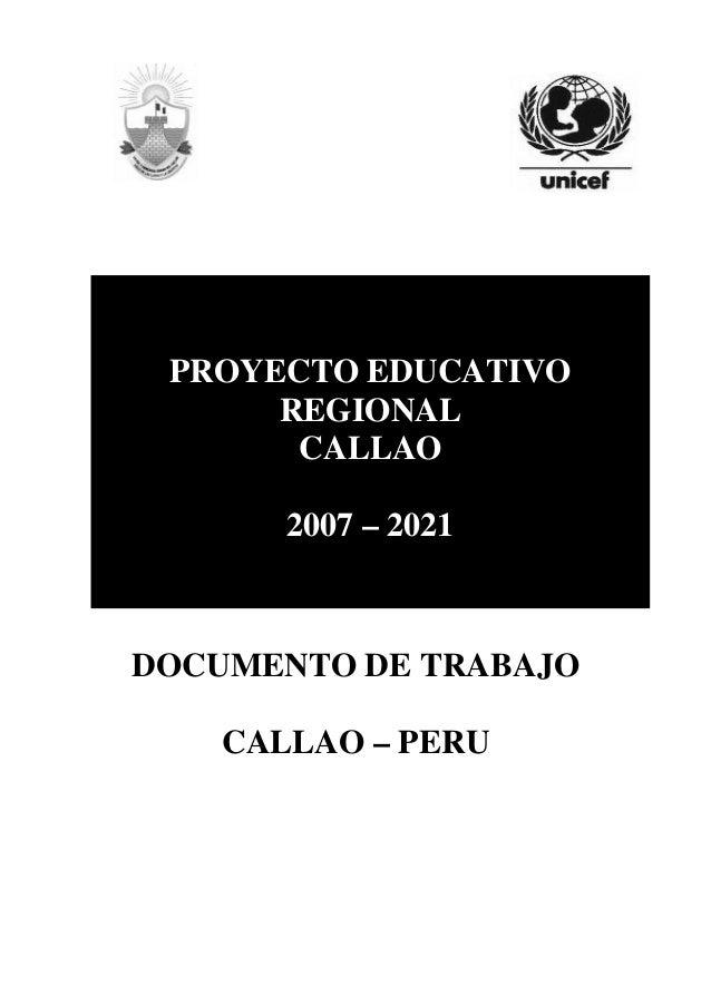 DOCUMENTO DE TRABAJO CALLAO – PERU PROYECTO EDUCATIVO REGIONAL CALLAO 2007 – 2021