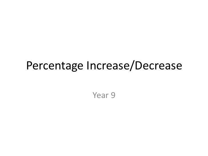 Percentage Increase/Decrease<br />Year 9<br />