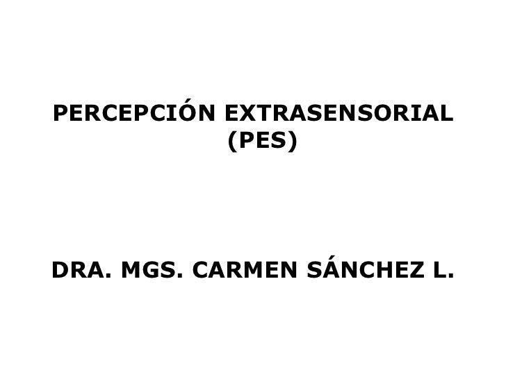 Percepción extrasensorial (pes)