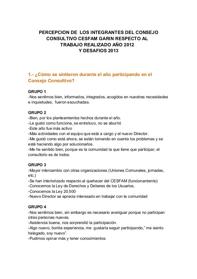PERCEPCION DE LOS INTEGRANTES DEL CONSEJO       CONSULTIVO CESFAM GARIN RESPECTO AL            TRABAJO REALIZADO AÑO 2012 ...