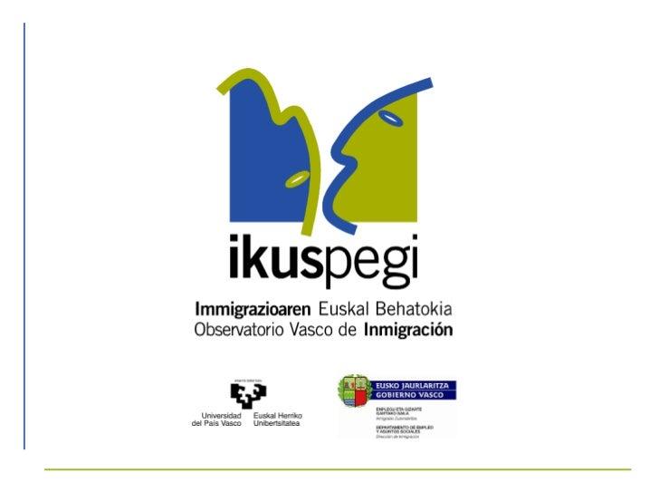 Barómetro Ikuspegi         Percepciones y actitudes hacia la inmigración extranjera. Junio 2010                           ...