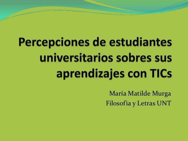 María Matilde MurgaFilosofìa y Letras UNT