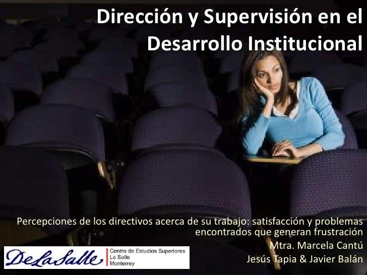 Dirección y Supervisión en el Desarrollo Institucional<br />Percepciones de los directivos acerca de su trabajo: satisfacc...