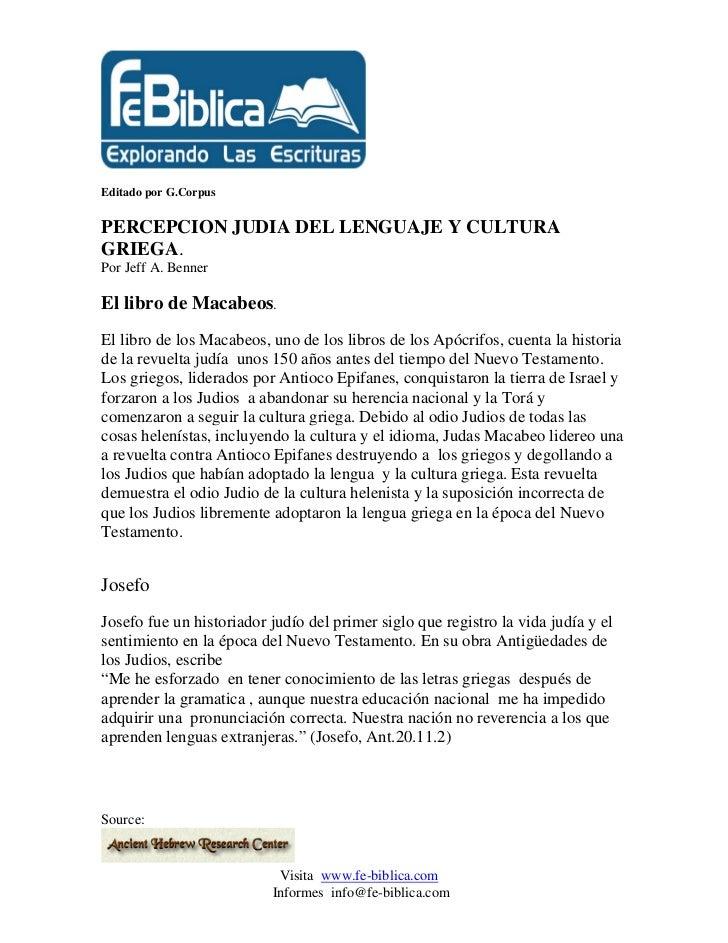 Editado por G.CorpusPERCEPCION JUDIA DEL LENGUAJE Y CULTURAGRIEGA.Por Jeff A. BennerEl libro de Macabeos.El libro de los M...