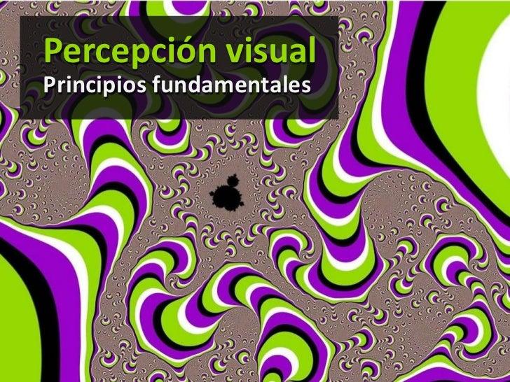 Percepción visualPrincipios fundamentales