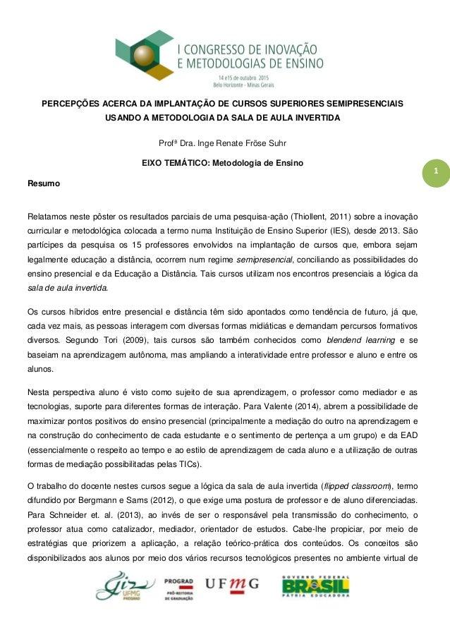 1 PERCEPÇÕES ACERCA DA IMPLANTAÇÃO DE CURSOS SUPERIORES SEMIPRESENCIAIS USANDO A METODOLOGIA DA SALA DE AULA INVERTIDA Pro...