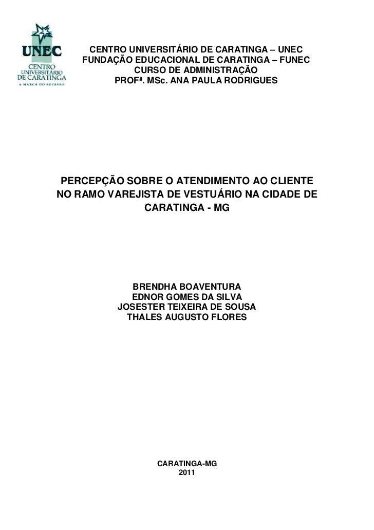 CENTRO UNIVERSITÁRIO DE CARATINGA – UNEC    FUNDAÇÃO EDUCACIONAL DE CARATINGA – FUNEC             CURSO DE ADMINISTRAÇÃO  ...