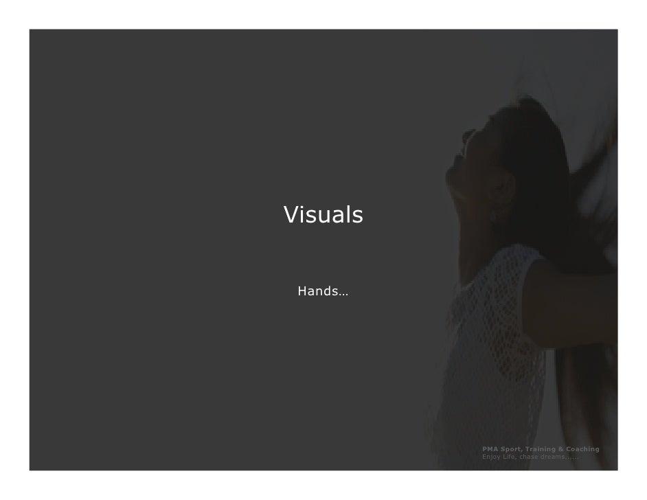 Visuals    Hands…               PMA Sport, Training & Coaching           Enjoy Life, chase dreams......