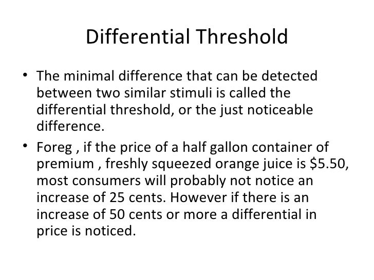 absolute thresholds and differential thresholds Time-saving lesson video on thresholds & signal detection theory with clear  explanations and tons of step-by-step examples start learning today.