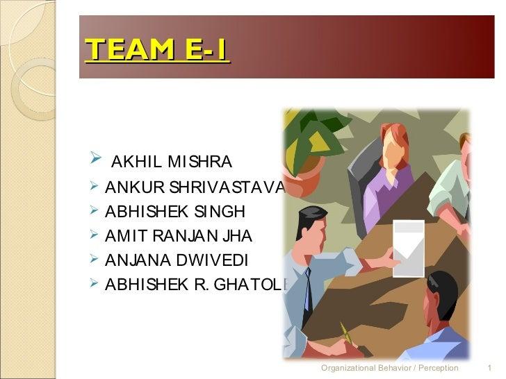 TEAM E-1 AKHIL MISHRA ANKUR SHRIVASTAVA ABHISHEK SINGH AMIT RANJAN JHA ANJANA DWIVEDI ABHISHEK R. GHATOLE           ...