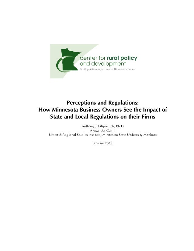 Perceptions and Regulations:How Minnesota Business Owners See the Impact of   State and Local Regulations on their Firms  ...
