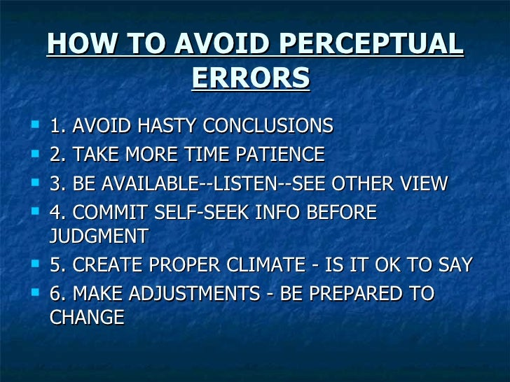 five common perceptual errors free essays 1 20 What perceptual mistakes concerning other people do you find yourself making how did you come to recognize these errors  report a custom paper and free revision .