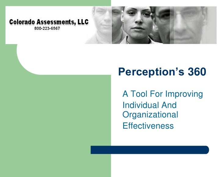 Perception's 360°<br />A Tool For Improving<br />Individual And Organizational<br />Effectiveness<br />