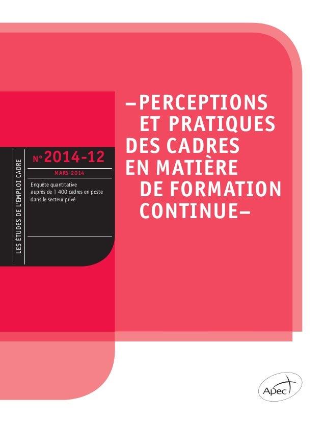 LESÉTUDESDEL'EMPLOICADRE Enquête quantitative auprès de 1 400 cadres en poste dans le secteur privé N°2014-12 MARS 2014 –...