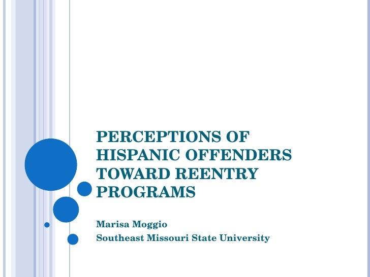 Perceptions Of Hispanic Offenders Toward Reentry Programs