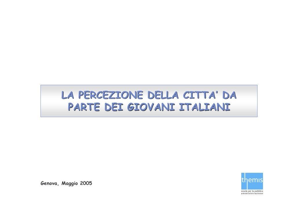 """Qualità Percepita: """"I giovani e la loro percezione della città"""" - Genova"""