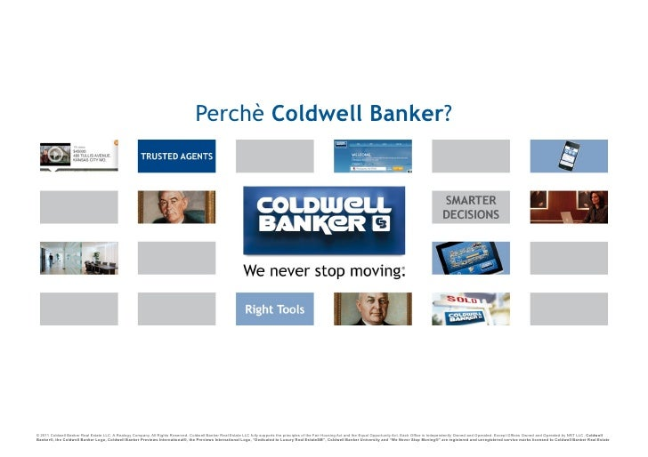 Perchè Coldwell Banker?© 2011 Coldwell Banker Real Estate LLC. A Realogy Company. All Rights Reserved. Coldwell Banker Rea...
