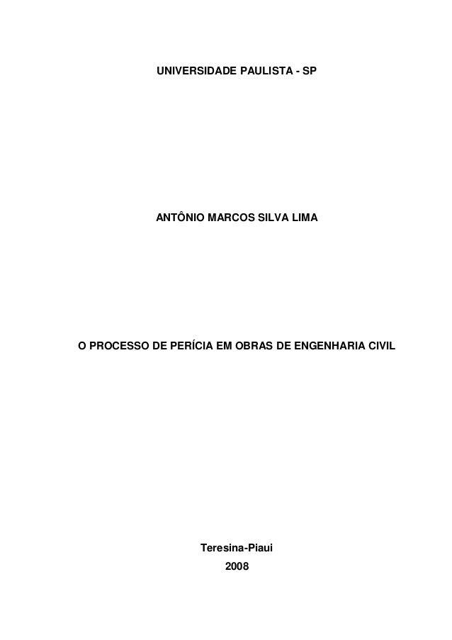 UNIVERSIDADE PAULISTA - SP            ANTÔNIO MARCOS SILVA LIMAO PROCESSO DE PERÍCIA EM OBRAS DE ENGENHARIA CIVIL         ...