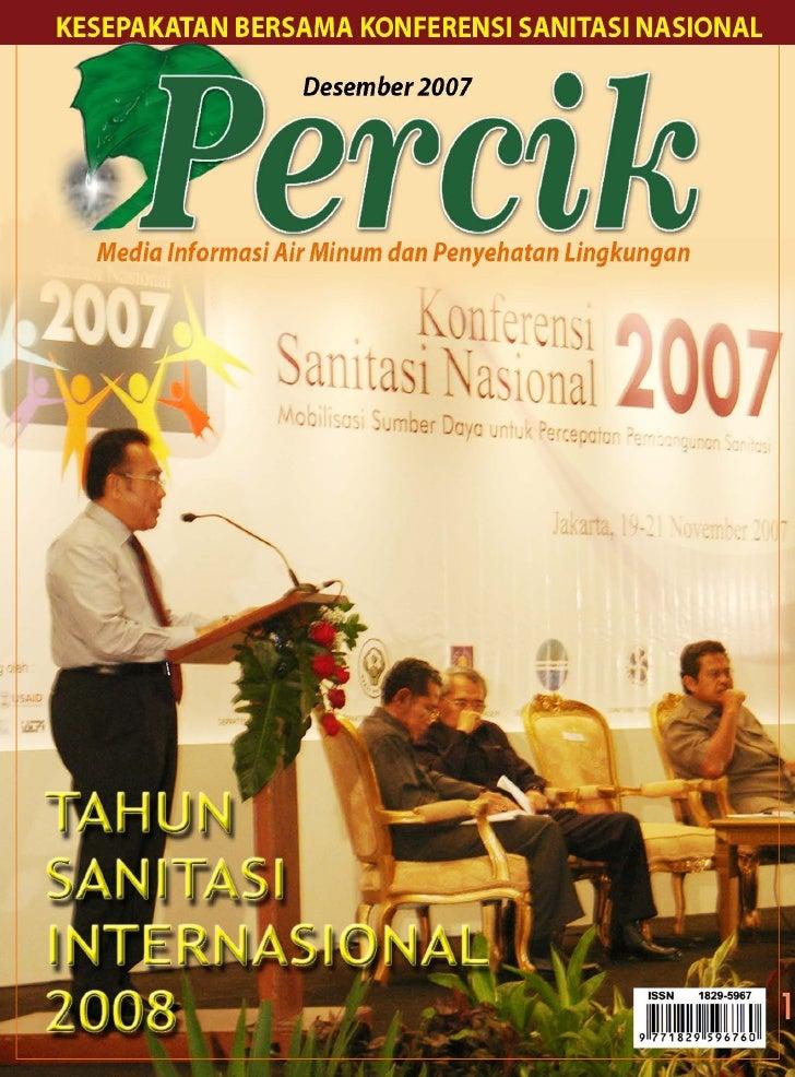 Media Informasi Air Minum dan Penyehatan Lingkungan PERCIK Edisi Desember 2007 Tema Tahun Sanitasi Internasional 2008