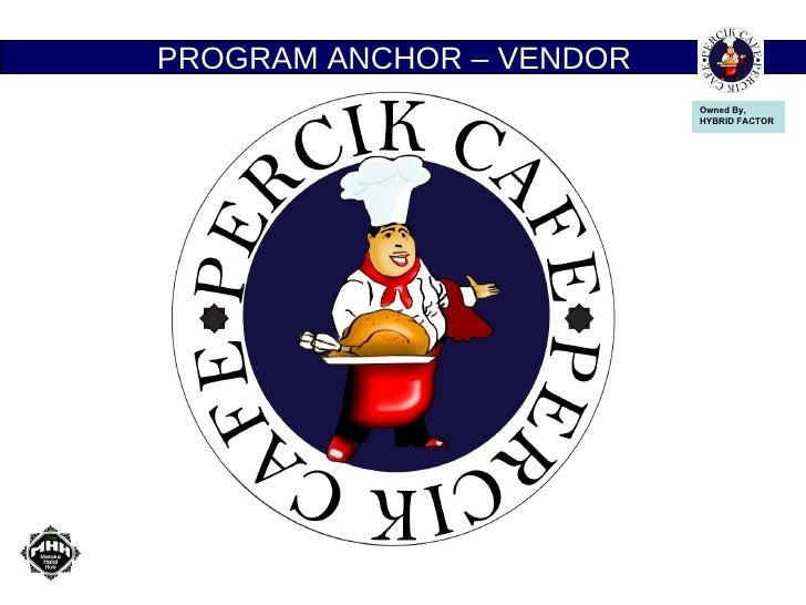 Peluang Perniagaan Anchor - Vendor Kiosk ala Franchise Percik Cafe