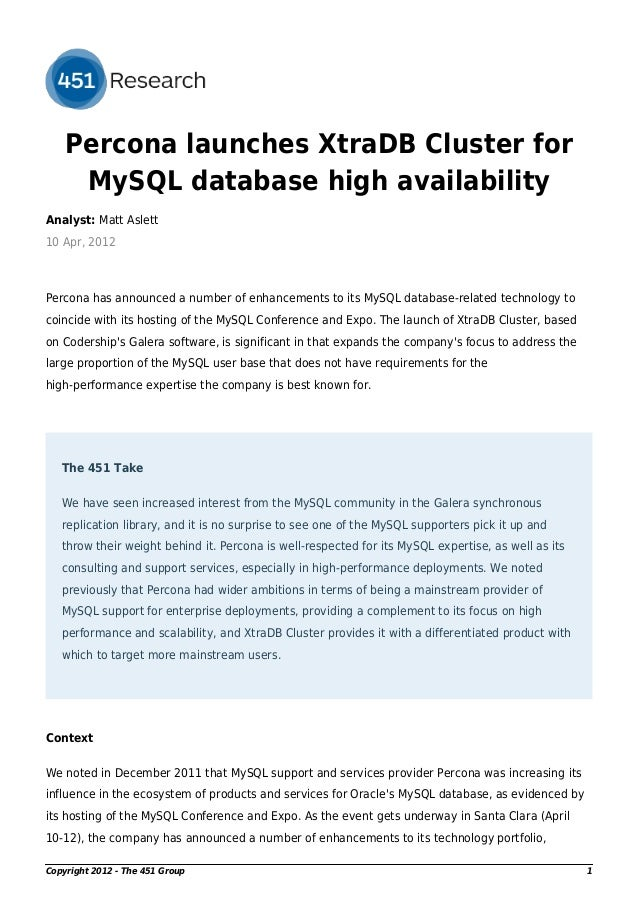 Percona launches XtraDB Cluster for MySQL database high availability Analyst: Matt Aslett 10 Apr, 2012 Percona has announc...