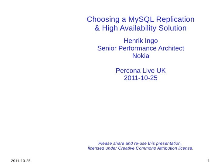 Choosing a MySQL Replication               & High Availability Solution                         Henrik Ingo               ...