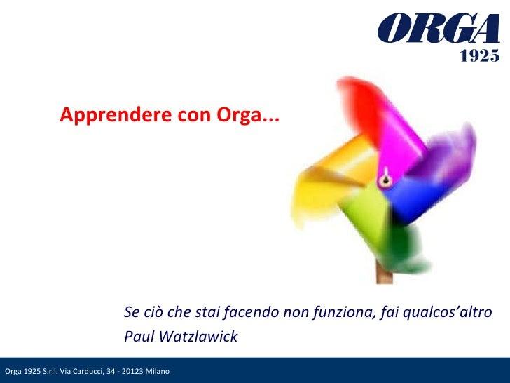 Apprendere con Orga... Se ciò che stai facendo non funziona, fai qualcos'altro Paul Watzlawick