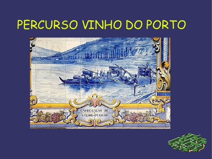 PERCURSO VINHO DO PORTO