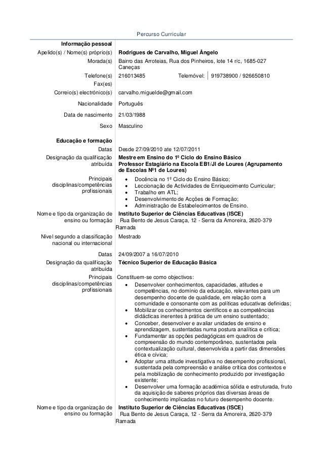 Percurso Curricular Informação pessoal Apelido(s) / Nome(s) próprio(s) Morada(s) Telefone(s)  Rodrigues de Carvalho, Migue...