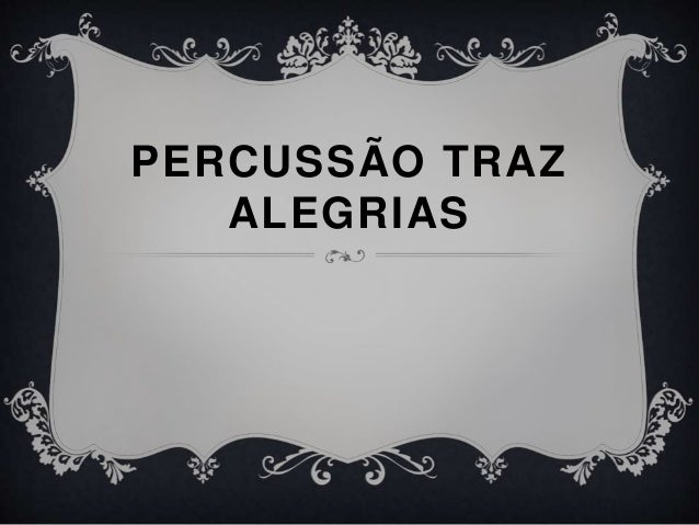 PERCUSSÃO TRAZ ALEGRIAS