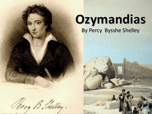 ozymandias by percy b shelley essay This took forever and it's really boring to watch.