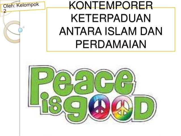 KONTEMPORER KETERPADUAN ANTARA ISLAM DAN PERDAMAIAN