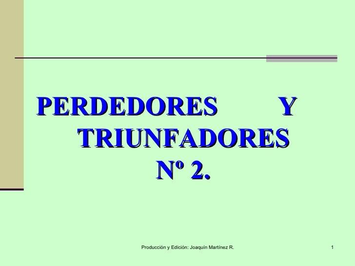 PERDEDORES  Y  TRIUNFADORES Nº 2.