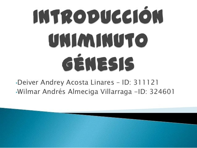 •DeiverAndrey Acosta Linares – ID: 311121•Wilmar Andrés Almeciga Villarraga -ID: 324601