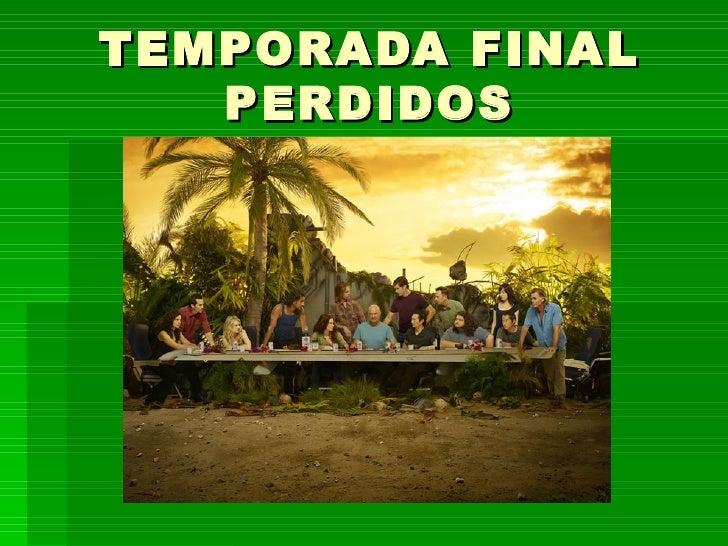 TEMPORADA FINAL PERDIDOS