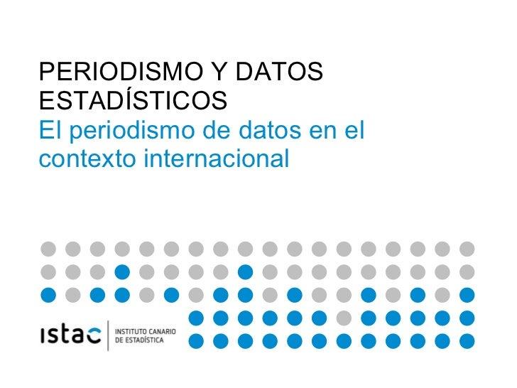 PERIODISMO Y DATOS ESTADÍSTICOS El periodismo de datos en el contexto internacional