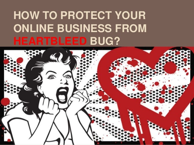 How To Protect Your Business From Heartbleed Bug?