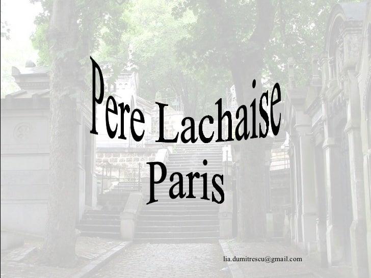 Pere Lachaise Paris [email_address]