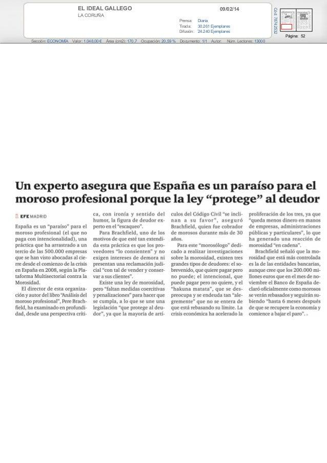 09/02/14  LA CORUÑA Prensa: Diaria Tirada: 30.261 Ejemplares Difusión: 24.240 Ejemplares  Cód: 78742532  EL IDEAL GALLEGO ...