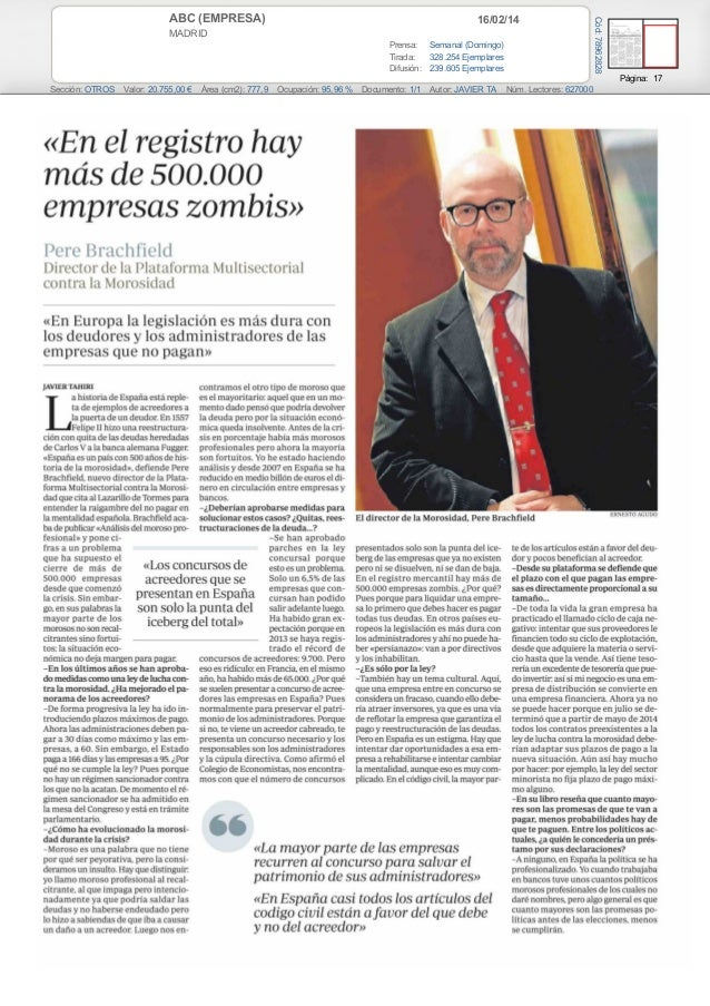 16/02/14  MADRID Prensa: Semanal (Domingo) Tirada: 328.254 Ejemplares Difusión: 239.605 Ejemplares  Cód: 78962828  ABC (EM...