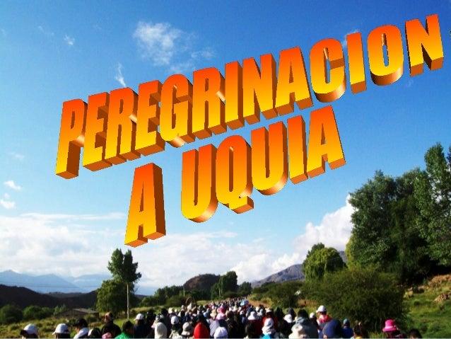 Peregrinacion a uquia