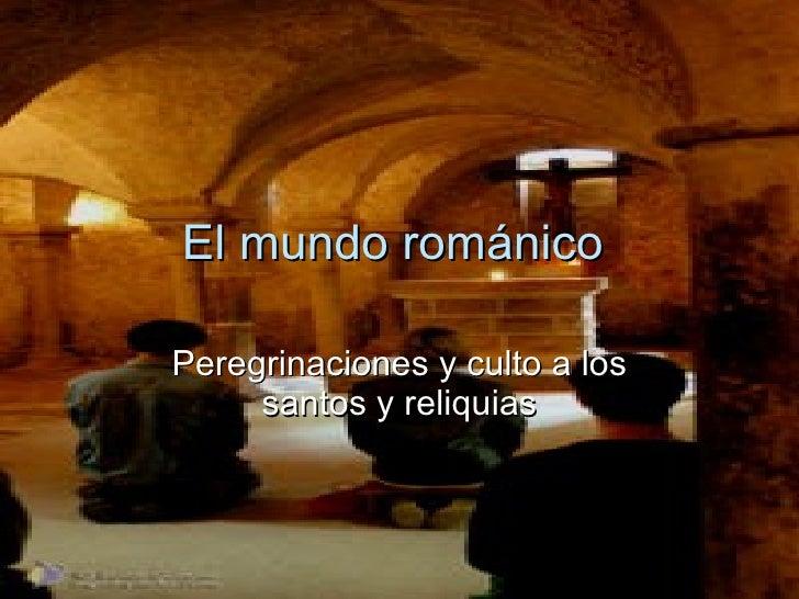 Peregrinaciones Y Culto A Los Santos Y Reliquias