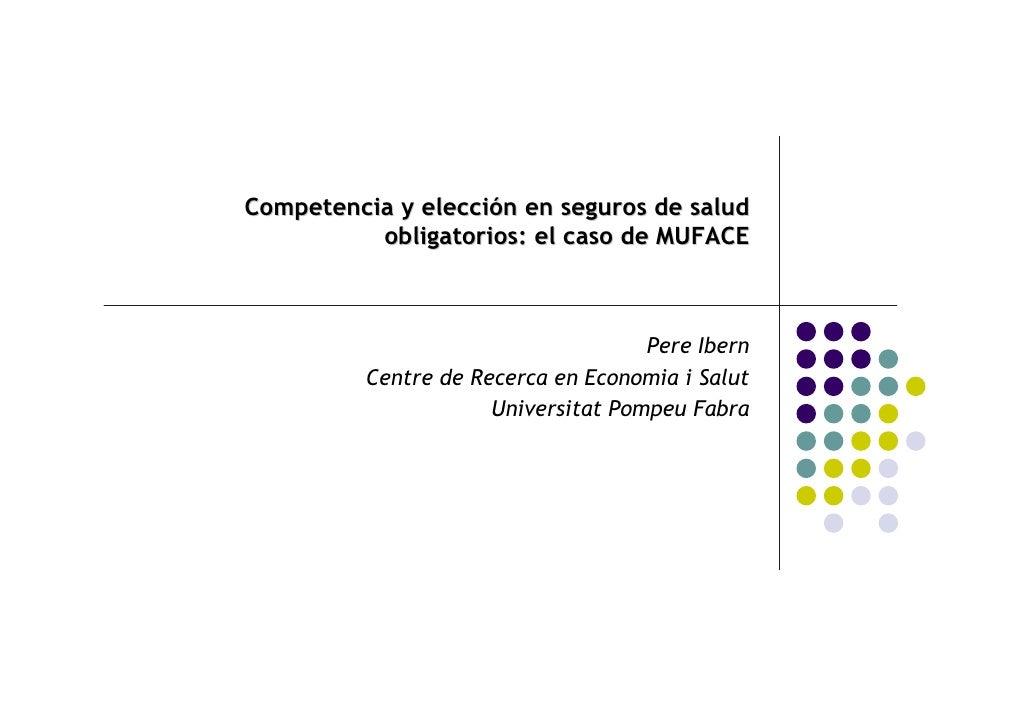 Competencia y elección en seguros de salud           obligatorios: el caso de MUFACE                                      ...