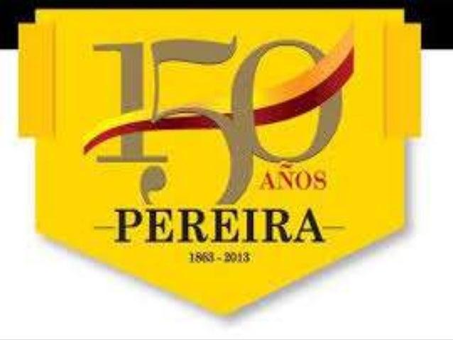 UBICACIÓN DE PEREIRA EN RISARALDAPAÍS COLOMBIA• DEPARTAMENTO RISARALDA• REGIÓNA NDINAUBICACIÓN4 48′51″N 75 41′40″OCOORDENA...