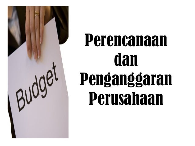 Makalah Budgeting-Anggaran pada Pembukuan