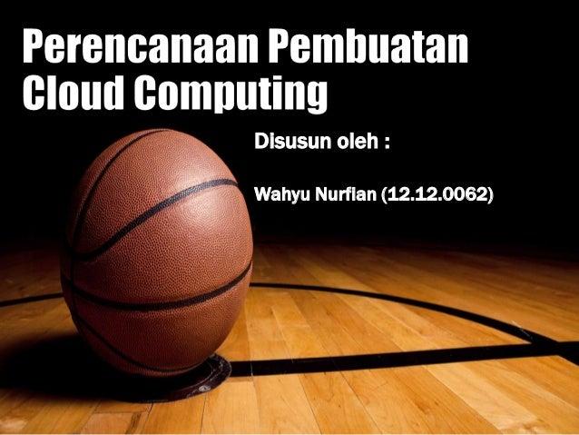 Disusun oleh : Wahyu Nurfian (12.12.0062)