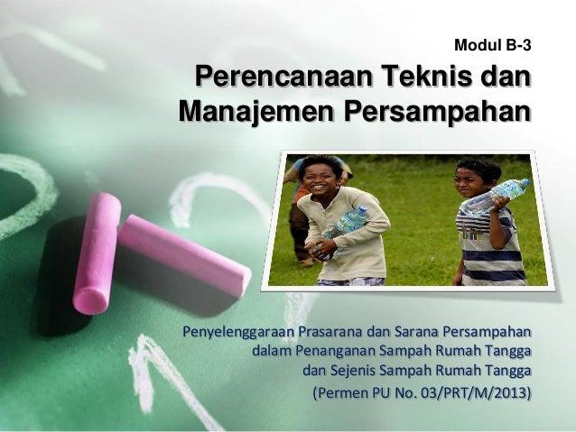 Perencanaan Teknis dan Manajemen Persampahan Penyelenggaraan Prasarana dan Sarana Persampahan dalam Penanganan Sampah Ruma...