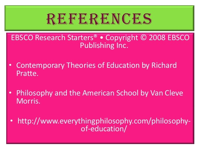 a report on my educational philosophy perennialism Andrews university extension center school of education northern caribbean university educational philosophy is philosophy applied to education as a specific area of human educational value of perennialism.