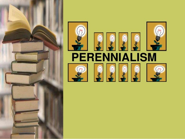 educational theory essentialism and perennialism Philosophical, ideological, and theoretical perspectives on education, 2nd  edition  philosophy and ideology on educational theory and practice through  the theories of essentialism, perennialism, social reconstruction, and critical  theory.